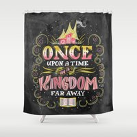 once upon a  time Shower Curtains featuring Once Upon A Time by Shauna Lynn Panczyszyn