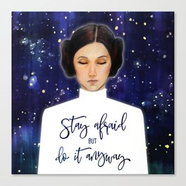Leia - Stay afraid, but do it anyway Canvas Print