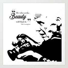 """Bill Cunningham: """"He who seeks beauty will find it"""" Art Print"""