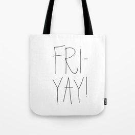 FRI-YAY Tote Bag