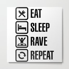 Eat Sleep Rave Repeat Metal Print