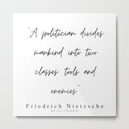 39    | 200319 |  Friedrich Nietzsche Quotes Metal Print