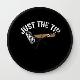 Just The Tip Cigar Lover Cuban Smoker Gift Wall Clock