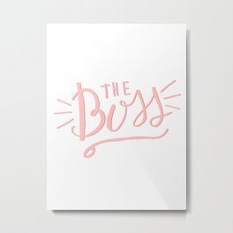 The Boss - pink/white Hand lettering Metal Print