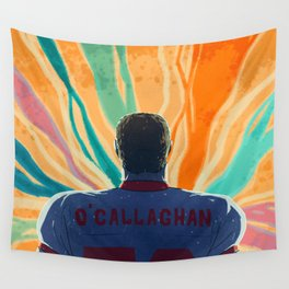 O'Callaghan Comes Out Wall Tapestry