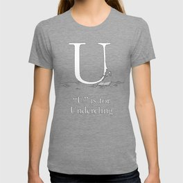 """""""U"""" is for Undercling T-shirt"""