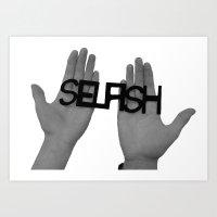 Selfish Me Art Print