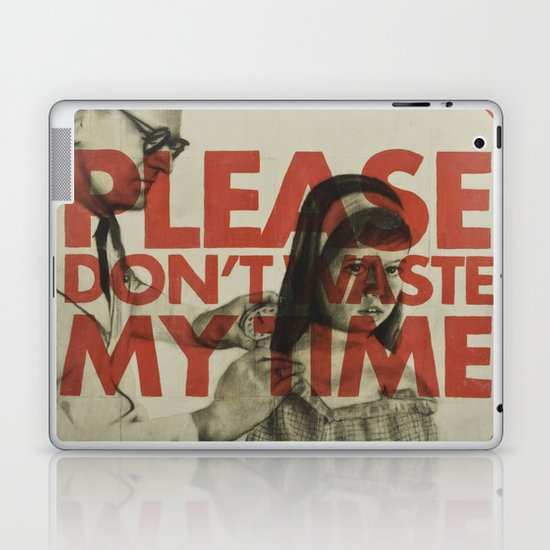 Please don't waste my time Laptop & iPad Skin