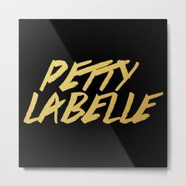 Petty Labelle Metal Print