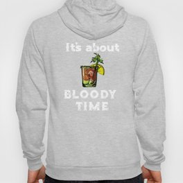 Bloody Mary It's About Bloody Time Hoody