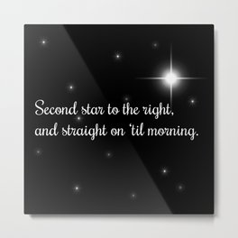 2nd Star To The Right Metal Print