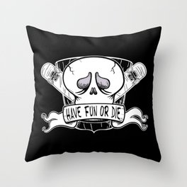 Have Fun or Die - Skateboard Skull Throw Pillow