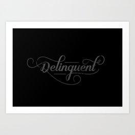 Delinquent Art Print