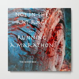 NOT IN THE RATRACE Metal Print