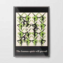 The human spirit will prevail Metal Print
