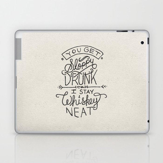 ...I Stay Whiskey Neat Laptop & iPad Skin