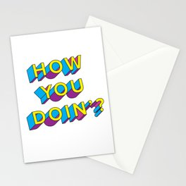 HOW YOU DOIN'? Stationery Cards