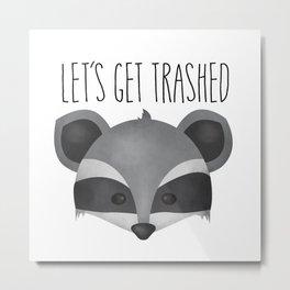 Let's Get Trashed - Raccoon Metal Print
