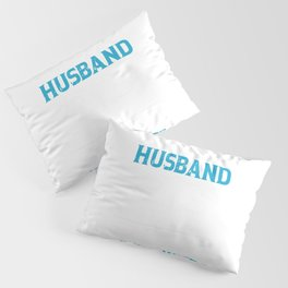 I'm A Proud Husband Of A Freaking Awesome Nurse Wife Pillow Sham