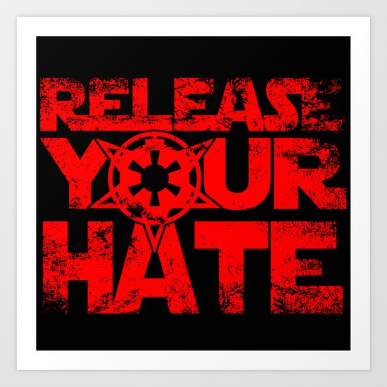 """""""Release Your Hate""""-Darth Vader Art Print"""