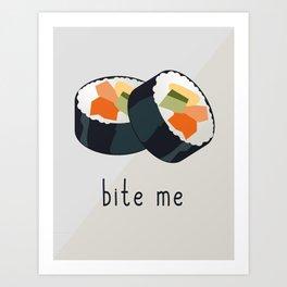 Sushi bite me design Art Print