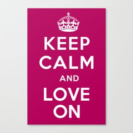 Keep Calm and Love On Canvas Print
