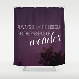 presence of wonder. Shower Curtain