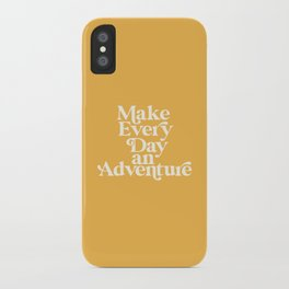 Make Everyday an Adventure iPhone Case