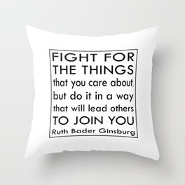 Ruth Bader Ginsburg Quote - Notorious RBG Throw Pillow