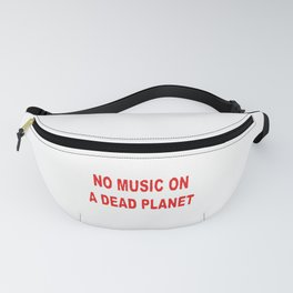 No Music On A Dead Planet Fanny Pack
