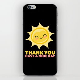 Thank You Have A Nice Day | Grocery iPhone Skin