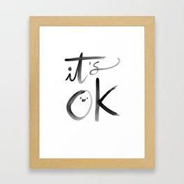 it's ok  Framed Art Print