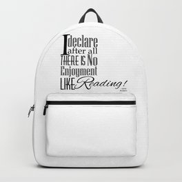 I Declare After All There Is No Enjoyment Like Reading - Jane Austen Quote from Pride and Prejudice Backpack