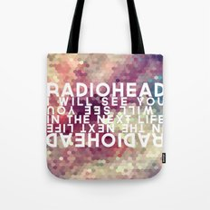 Radiohead: I Will See You in the Next Life Tote Bag