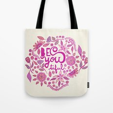 Be You-Tiful (pink edition) Tote Bag