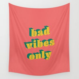 Bad Vibes Only Wall Tapestry