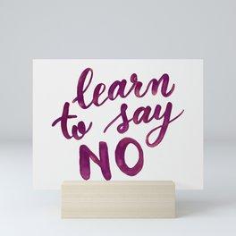 Learn to say no - purple Mini Art Print