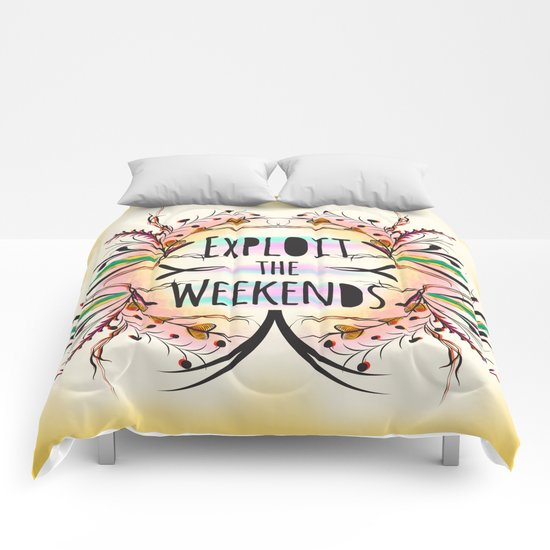 Exploit the Weekends Comforters