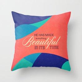 He Has Made Everything Beautiful - Ecclesiastes 3:11 Throw Pillow