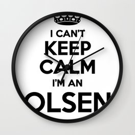 I cant keep calm I am an OLSEN Wall Clock