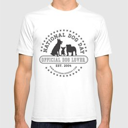 Official Dog Lover; National Dog Day  T-shirt