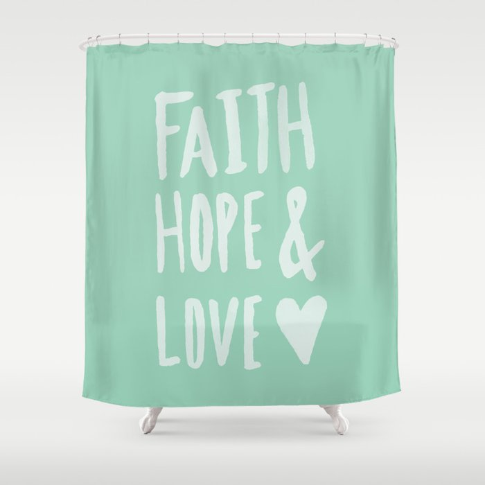 Faith Hope And Love X Mint Shower Curtain