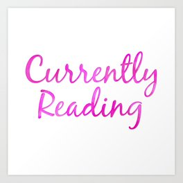 CURRENTLY READING pink Art Print