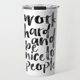 Work Hard And Be Nice To People,Office Wall Art,Office Sign,Home Office Desk,Be Kind,Quote Posters,W Travel Mug