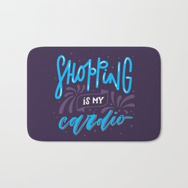 Shopping is my cardio. Hand-lettered fashion quote print Bath Mat