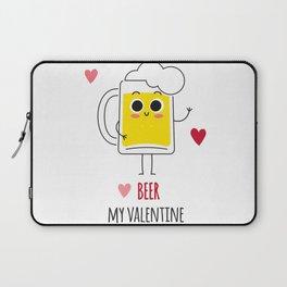 Beer is my valentine new 2018 love cute fun Laptop Sleeve