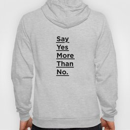 Say Yes More Than No motivational typography poster design home wall bedroom decor Hoody