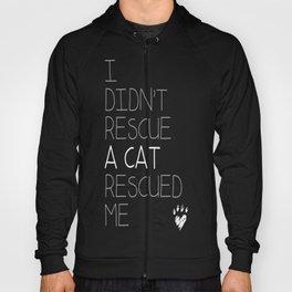 I Didnt Rescue A Cat Hoody