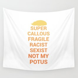 Not My POTUS Wall Tapestry