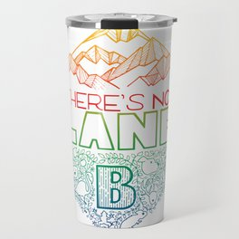 There is no planet B - colors Travel Mug